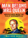Man Belong Mrs Queen (eBook): Adventures with the Philip Worshippers