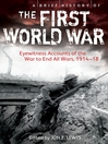 A Brief History of the First World War (eBook): Eyewitness Accounts of the War to End All Wars, 1914-18