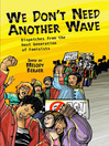 We Don't Need Another Wave (eBook): Dispatches from the Next Generation of Feminists