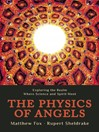 The Physics of Angels (eBook): Exploring the Realm Where Science and Spirit Meet
