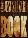 The Jesus Lizard Book (eBook)
