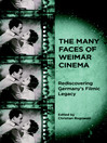 The Many Faces of Weimar Cinema (eBook): Rediscovering Germany's Filmic Legacy