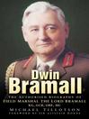 Dwin Bramall (eBook): The Authorised Biography of Field Marshal the Lord Bramall KG, GCB, OBE, MC