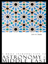 A Brief Introduction to Astronomy in the Middle East (eBook)