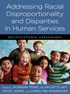 Addressing Racial Disproportionality and Disparities in Human Services (eBook): Multisystemic Approaches