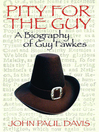 Pity for the Guy (eBook): A Biograpy of Guy Fawkes