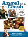 Angel on a Leash (eBook): Therapy Dogs and the Lives They Touch