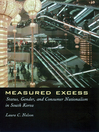 Measured Excess (eBook): Status, Gender, and Consumer Nationalism in South Korea