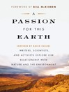 A Passion for This Earth (eBook): Writers, Scientists, and Activists Explore Our Relationship with Nature and the Environment