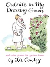 Outside in my Dressing Gown (eBook): ...and other poems for garden lovers