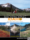 Backpacking Idaho (eBook): From Alphine Peaks to Desert Canyons