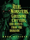Real Monsters, Gruesome Critters, and Beasts from the Darkside (eBook)
