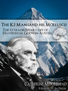 The K2 Man (and His Molluscs) (eBook): The Extraordinary Life of Haversham Godwin-Austen