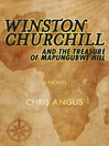 Winston Churchill and the Treasure of Mapungubwe Hill (eBook): A Novel