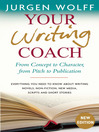 Your Writing Coach (eBook): From Concept to Character, from Pitch to Publication – Everything You Need to Know About Writing Novels, Non-fiction, New Media, Scripts and Short Stories