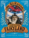 The Girl Who Soared Over Fairyland and Cut the Moon in Two (eBook): Fairyland Series, Book 3