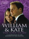 William and Kate (eBook): The Love Story: A Celebration of the Wedding of the Century