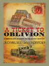 A Ticket to Oblivion (eBook): Inspector Robert Colbeck Series, Book 11
