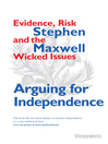 Arguing for Independence (eBook): Evidence, Risk and the Wicked Issues