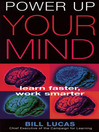 Power Up Your Mind (eBook): Learn Faster, Work Smarter
