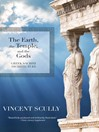 The Earth, the Temple, and the Gods (eBook): Greek Sacred Architecture