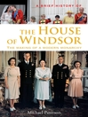 A Brief History of the House of Windsor (eBook): The Making of a Modern Monarchy