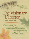 The Visionary Director (eBook): A Handbook for Dreaming, Organizing, and Improvising in Your Center