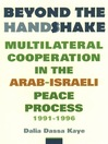 Beyond the Handshake (eBook): Multilateral Cooperation in the Arab-Israeli Peace Process, 1991-1996