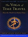 The Yoga of Time Travel (eBook): How the Mind Can Defeat Time