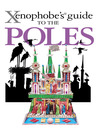 The Xenophobe's Guide to the Poles (eBook)
