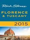 Rick Steves Florence & Tuscany 2015 (eBook)