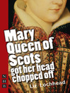 Mary Queen of Scots Got Her Head Chopped Off (eBook)