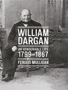 William Dargan (1799-1867) (eBook): An Honourable Life