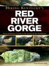 Hiking Kentucky's Red River Gorge (eBook): Your Definitive Guide to the Jewel of the Southeast