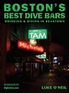 Boston's Best Dive Bars (eBook): Drinking and Diving in Beantown