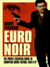 Euro Noir (eBook): The Pocket Essential Guide to European Crime Fiction, Film and TV