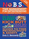 No B.S. Time Management for Entrepreneurs (eBook): The Ultimate No Holds Barred Kick Butt Take No Prisoners Guide to Time Productivity and Sanity