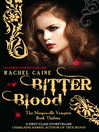 Bitter Blood (eBook): The Morganville Vampires Series, Book 13