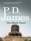 The Black Tower (eBook): Inspector Adam Dalgliesh Series, Book 5