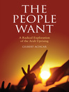 The People Want (eBook): A Radical Exploration of the Arab Uprising
