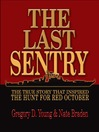 The Last Sentry (eBook): The True Story that Inspired The Hunt for Red October