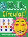 Hello, Circulos! (eBook): Shapes in English and Spanish