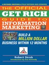 Official Get Rich Guide to Information Marketing (eBook): Build a Million Dollar Business Within 12 Months