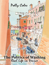The Politics of Washing (eBook): Real Life in Venice