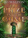 The Prize in the Game (eBook): Tir Tanagiri Series, Book 3