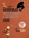 The Gentleman's Instant Genius Guide (eBook): Become an Expert in Everything
