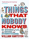 The Things that Nobody Knows (eBook): 501 Mysteries of Life, the Universe and Everything