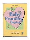 Baby Proofing Basics (eBook): How To Keep Your Child Safe