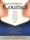 Learning to Counsel (eBook): Develop the Skills, Insight and Knowledge to Counsel Others