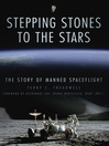 Stepping Stones to the Stars (eBook): The Story of Manned Spaceflight